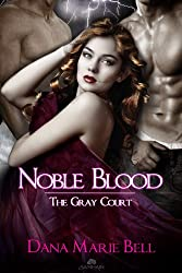 Noble Blood: The Gray Court, Book 2