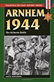 Arnhem 1944: The Airborne Battle (Stackpole Military History Series)