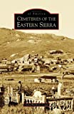 Cemeteries of the Eastern Sierra, Gena Philibert-Ortega, 0738547867
