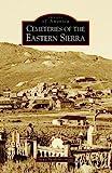 Cemeteries of the Eastern Sierra, Gena Philibert-Ortega, 0738547867