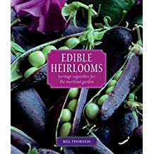 Edible Heirlooms: Heritage Vegetables for the Maritime Garden