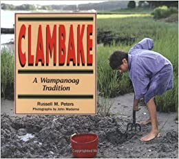 Clambake: A Wampanoag Tradition (Native Americans Today)