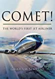Comet! The World\'s First Jet AirlinerBy Graham Simons
