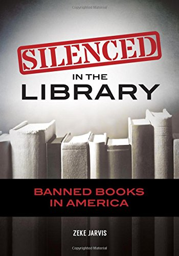 Silenced in the Library: Banned Books in America by Greenwood