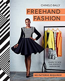 Freehand fashion learn to sew the perfect wardrobe no patterns freehand fashion learn to sew the perfect wardrobe no patterns required by fandeluxe Images