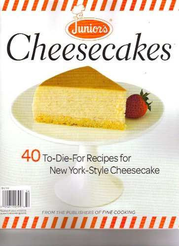 Junior's Cheesecakes Magazine (40 to diefor recipes for New York Style Cheesecake, 2010)