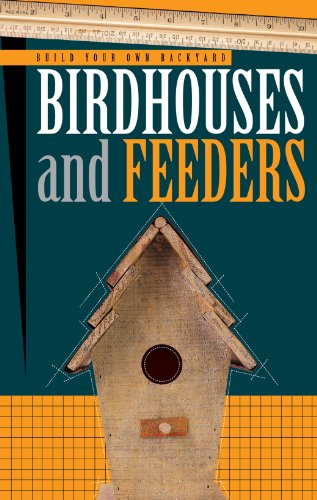 Build Your Own Backyard Birdhouses and Feeders (Back Feeder)