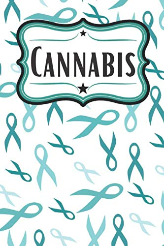 Teal Ribbon Cannabis Journal for PTSD Patients: Teal Ribbon Awareness Notebook (Best Strains For Ptsd)