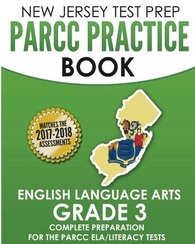 NEW JERSEY TEST PREP PARCC Practice Book English Language Arts Grade 3: Preparation for the PARCC English Language Arts/Literacy Tests