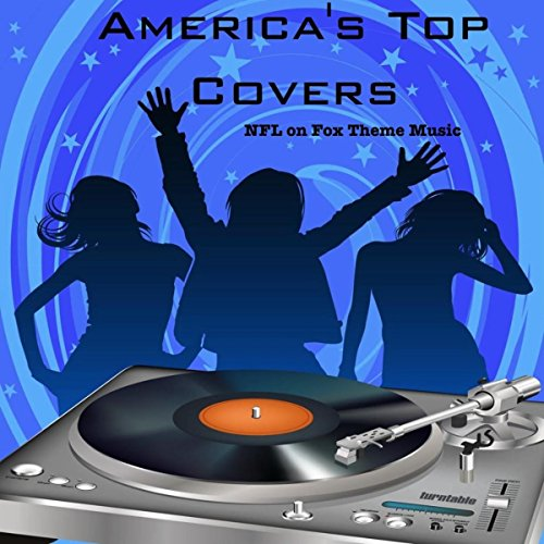 Cover Top Songs (NFL on Fox Theme Music)