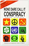 img - for None Dare Call It Conspiracy by Allen Gary (8-Jan-2014) Paperback book / textbook / text book