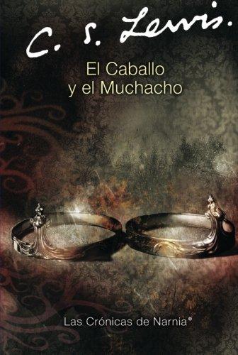 El Caballo y el Muchacho (Cronicas de Narnia) (Spanish Edition)