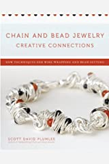 Chain and Bead Jewelry Creative Connections: New Techniques for Wire-Wrapping and Bead-Setting Kindle Edition