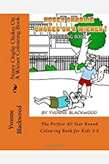 Nosey Charlie Chokes On A Wiener Colouring Book: The Perfect All Year Round Colouring Book for Kids 3-8 Paperback