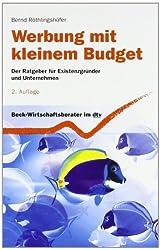 Werbung mit kleinem Budget: Der Ratgeber für Existenzgründer und Unternehmen