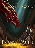 The Dragon and the Sword (The First Sword Chronicles Book 4)