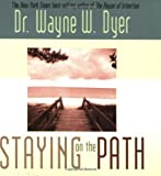 By Dr. Wayne W. Dyer - Staying on the Path (Hay House Lifestyles) (2004-09-16) [Paperback]