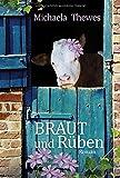Braut und Rüben: Roman