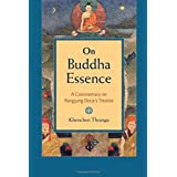 On Buddha Essence: A Commentary on Ranjung Dorje's Treatise