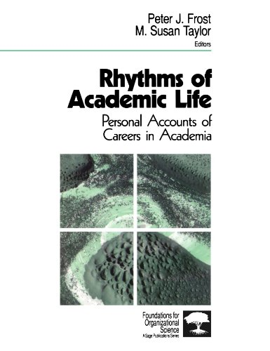 Rhythms of Academic Life: Personal Accounts of Careers in Academia (Foundations for Organizational Science)