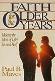Faith for the Older Years, Paul B. Maves, 0806621958