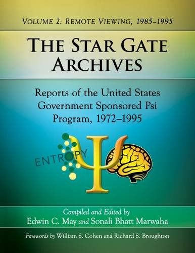 The Star Gate Archives: Reports of the United States Government Sponsored Psi Program, 1972-1995. Volume 2: Remote Viewing, 1985-1995