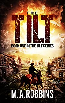 The Tilt: Book One in the Tilt Series by [Robbins, M.A.]