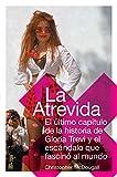 La Atrevida: El ultimo capitulo de la historia de Gloria Trevi y el escandalo que fascino al mundo (Spanish Edition)
