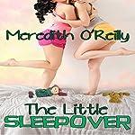 The Little Sleepover | Meredith O'Reilly