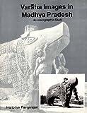 Varaha Images in Madhya Pradesh, Haripriya Rangarajan, 8170392144
