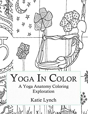 Yoga In Color: A Yoga Anatomy Coloring Exploration by Katie ...