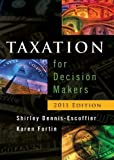 img - for Taxation for Decision Makers by Dennis-Escoffier, Shirley, Fortin, Karen (July 26, 2010) Hardcover book / textbook / text book