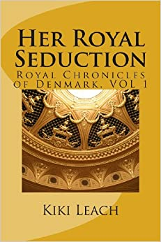 Her Royal Seduction: Volume 1