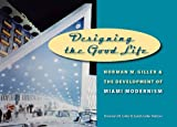 Designing the Good Life, Norman M. Giller and Sarah Giller Nelson, 0813030714