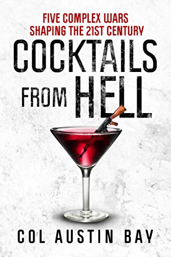 Cocktails from Hell: Five Complex Wars Shaping the 21st Century