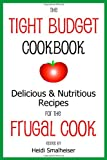 The Tight Budget Cookbook, Heidi Smalheiser, 0979160650