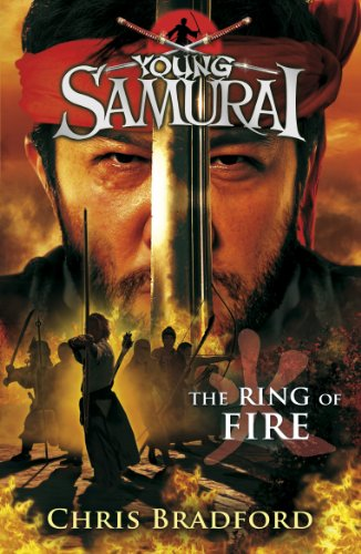 The Ring of Fire (Young Samurai, Book 6) PDF