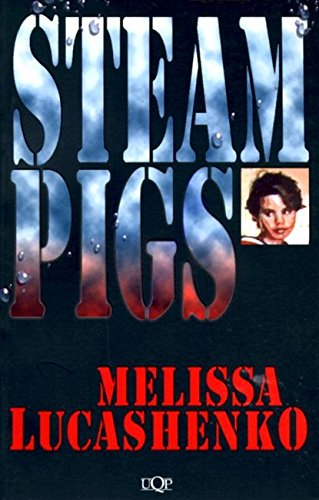 Steam Pig (Steam Pigs (UQP Black Australian Writers))