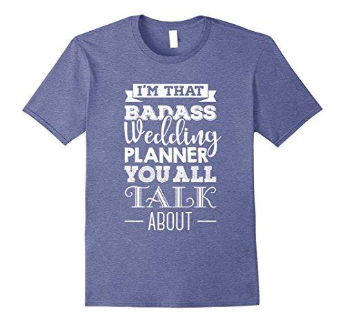 [Mens Wedding Planner T-Shirt For A Badass Wedding Planner 3XL Heather Blue] (Bat Mitzvah T-shirts)