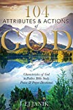 104 Attributes and Actions of God: Characteristics of God in Psalms Bible Study, Praise & Prayers Devotional