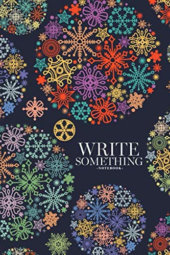 Notebook - Write something: Christmas, colorful snowflakes in round ornaments notebook, Daily Journal, Composition Book Journal, College Ruled Paper, 6 x 9 inches (100sheets)
