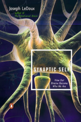 Synaptic Self: How Our Brains Become Who We Are cover