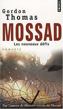 Mossad. Les nouveaux défis par Thomas