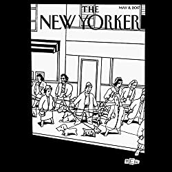 The New Yorker, May 8th 2017 (Evan Osnos, Lauren Collins, Jelani Cobb)