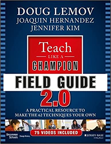 Teach Like A Champion Field Guide 20 A Practical Resource To Make