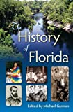 The History of Florida, , 0813044642
