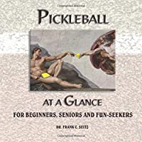 Image for Pickleball at a Glance: For Beginners, Seniors and Fun-Seekers