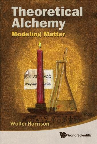 Theoretical Alchemy: Modeling Matter pdf epub