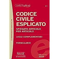 Codice civile esplicato. Spiegato articolo per articolo. Leggi complementari. Formulario. Con espansione online
