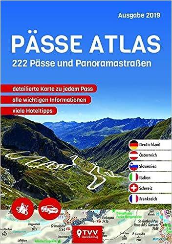 Alpenpässe Karte.Pässe Atlas 2019 222 Pässe Und Panoramastraßen Amazon De